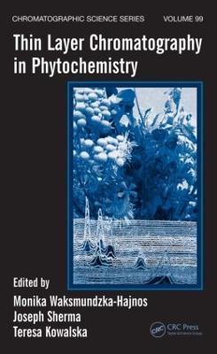 Thin Layer Chromatography in Phytochemistry by Monika (Medical University of Lublin, Poland) Waksmundzka-Hajnos