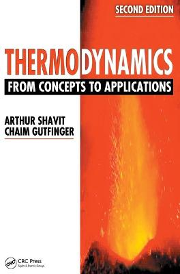 Thermodynamics From Concepts to Applications, Second Edition by Arthur (Israeli Institute of Technology, Haifa) Shavit, Chaim (Israeli Institute of Technology, Haifa) Gutfinger