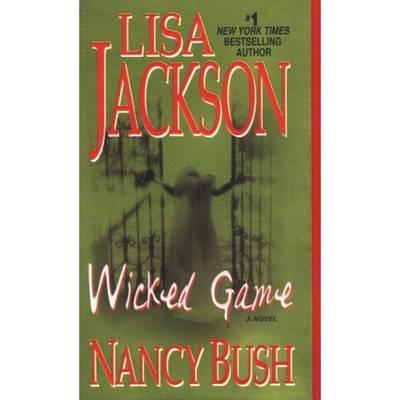 Wicked Game by Lisa Jackson, Nancy Bush