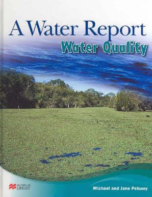 Water Report Water Quality Macmillan Library by Michael Pelusey, Jane Pelusey