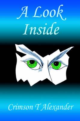 A Look Inside by Crimson T. Alexander