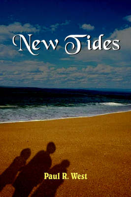 New Tides by Paul, R. West