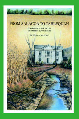 From Salacoa to Tahlequah by Jerry A. Maddox