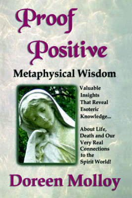 Proof Positive Metaphysical Wisdom by Doreen Molloy