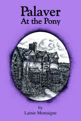 Palaver At the Pony by Lainie Montaigne