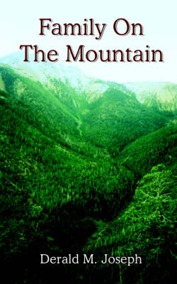 Family On The Mountain by Derald M. Joseph