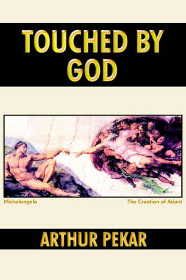 Touched By God by Arthur Pekar