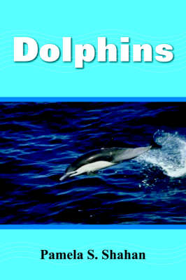 Dolphins by Pamela S. Shahan