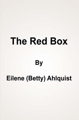 The Red Box by Eilene (Betty) Ahlquist