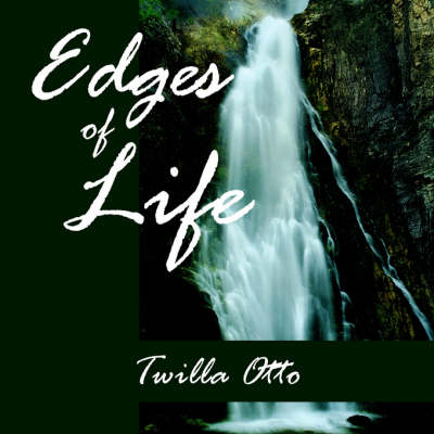 Edges of Life by Twilla Otto