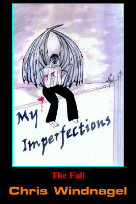 My Imperfections by Chris Windnagel