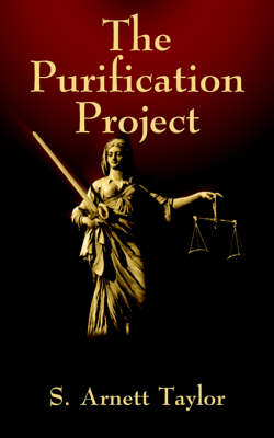 The Purification Project by S., Arnett Taylor