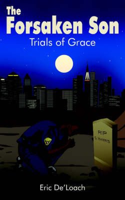 The Forsaken Son Trials of Grace by Eric De'Loach