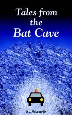 Tales From The Bat Cave by Ovid J. McLaughlin