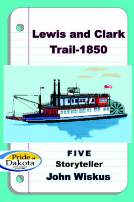 Lewis and Clark Trail-1850 by John Wiskus