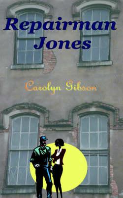 Repairman Jones by CAROLYN GIBSON
