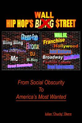 Hip Hop's Wall $Treet by Julian 'Chucky' Okere