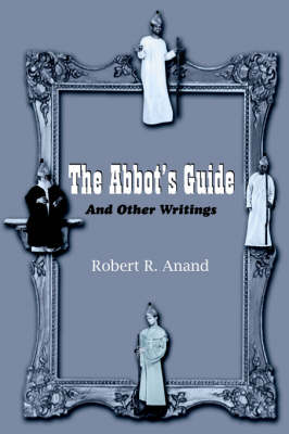 The Abbot's Guide by Robert R. Anand