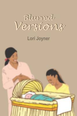 Blurred Versions by Lori Joyner