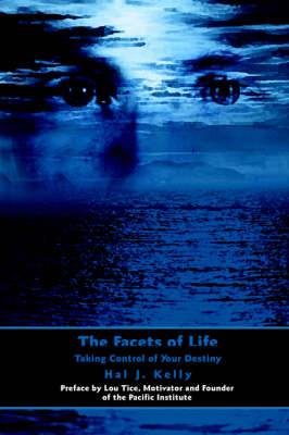 The Facets of Life by Hal J. Kelly