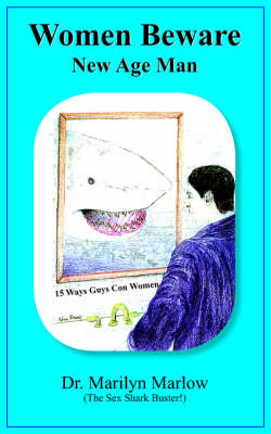 Women Beware - New Age Man by Dr. Maril Marlow (The Sex Shark Buster)