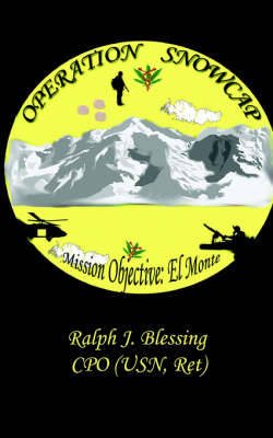 Operation Snowcap by Ralph J. Blessing