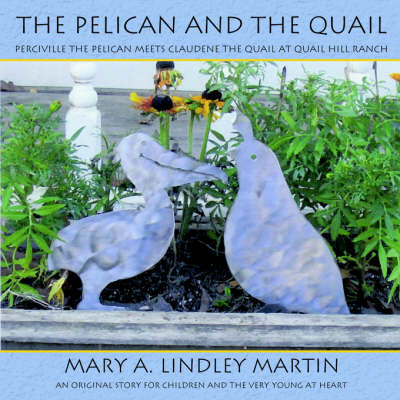 The Pelican and the Quail by Mary A. Lindley Martin