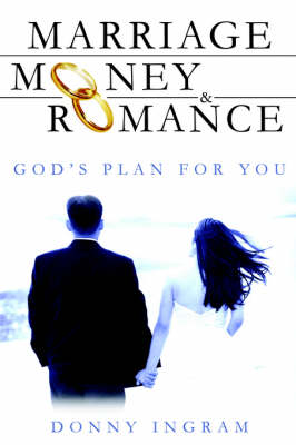 Marriage, Money and Romance by Donny Ingram