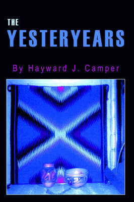 The Yesteryears by Hayward , J. Camper