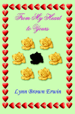 From My Heart to Yours by Lynn Brown Erwin