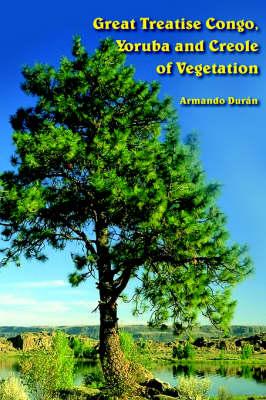 Great Treatise Congo, Yoruba and Creole of Vegetation by Armando Dura n