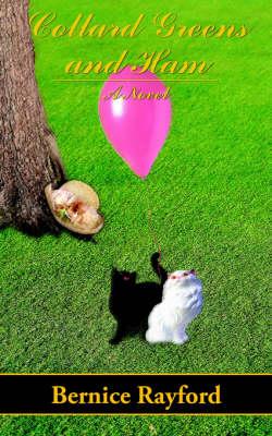 Collard Greens and Ham A Novel by Bernice Rayford