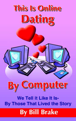 This Is Online Dating By Computer by Bill Brake