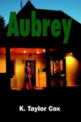 Aubrey by K. Taylor Cox