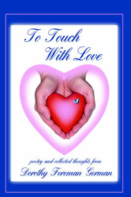 To Touch With Love by Dorothy Foreman German