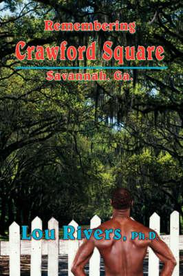 Remembering Crawford Square Savannah, Ga. by Lou Rivers