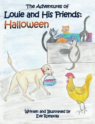 The Adventures of Louie and His Friends Halloween by Eve Rompola