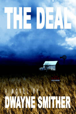 The Deal by Dwayne Smither