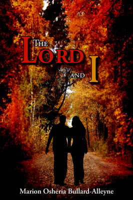 The Lord and I by Marion Osheria Bullard-Alleyne