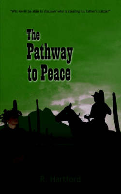 The Pathway To Peace by R. Hartford