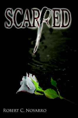 Scarred by Robert C. Novarro