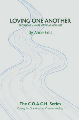 Loving One Another Caring for One Another Creates Healing by Anne Felt