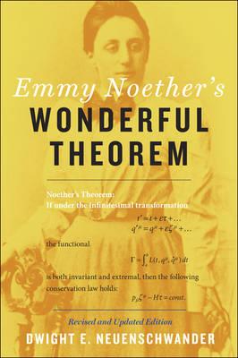 Emmy Noether's Wonderful Theorem by Dwight E. (Professor of Physics, Department Chair, Southern Nazarene University) Neuenschwander
