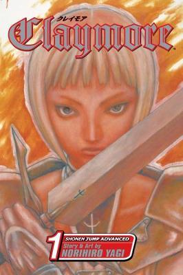 Claymore, Vol. 1 by Norihiro Yagi