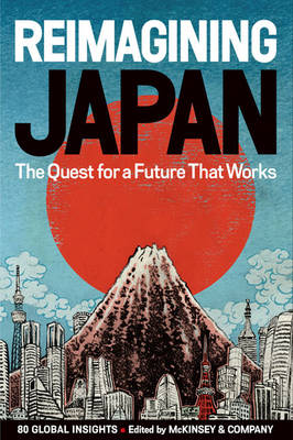 REIMAGINING JAPAN The Quest for a Future That Works by Brian Salsberg