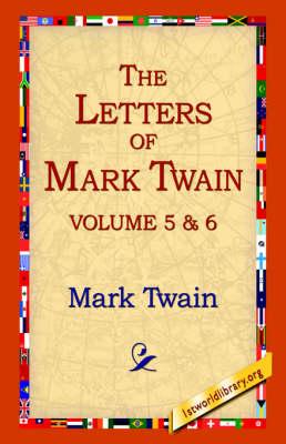 The Letters of Mark Twain Vol.5 & 6 by Mark Twain