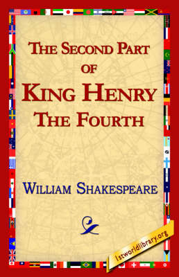 The Second Part of King Henry IV by William Shakespeare