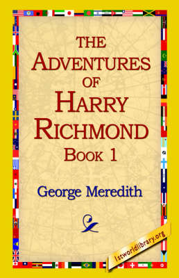 The Adventures of Harry Richmond, Book 1 by George Meredith