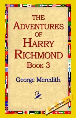 The Adventures of Harry Richmond, Book 3 by George Meredith