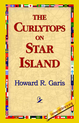 The Curlytops on Star Island by Howard R Garis